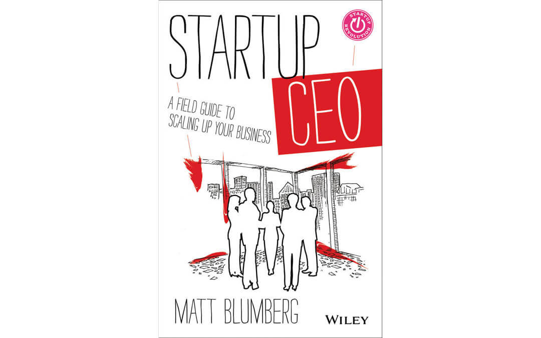 The CEO's role is a tough one – Lessons learnt from Matt Blumberg