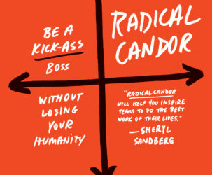 How to be totally open without offending anyone: we read Radical Candor.